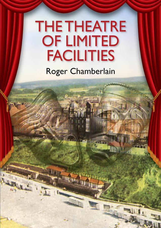 The Theatre of Limited Facilities, author Roger Chamberlain