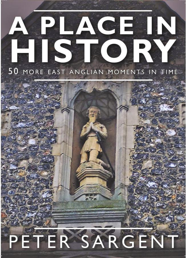 A Place in History, 50 more East Anglian moments in time