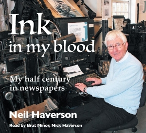 Win a copy of Ink in my Blood - my half century in Newspapers by Neil Haverson
